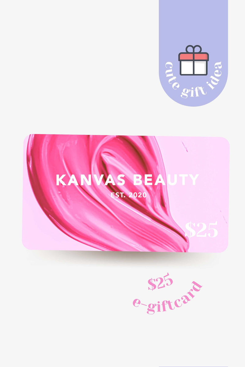 KANVAS BEAUTY E-GIFT CARD - $20 / $50 / $100