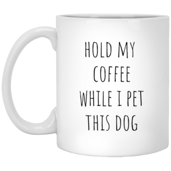 Hold My Coffee While I Pet this Dog