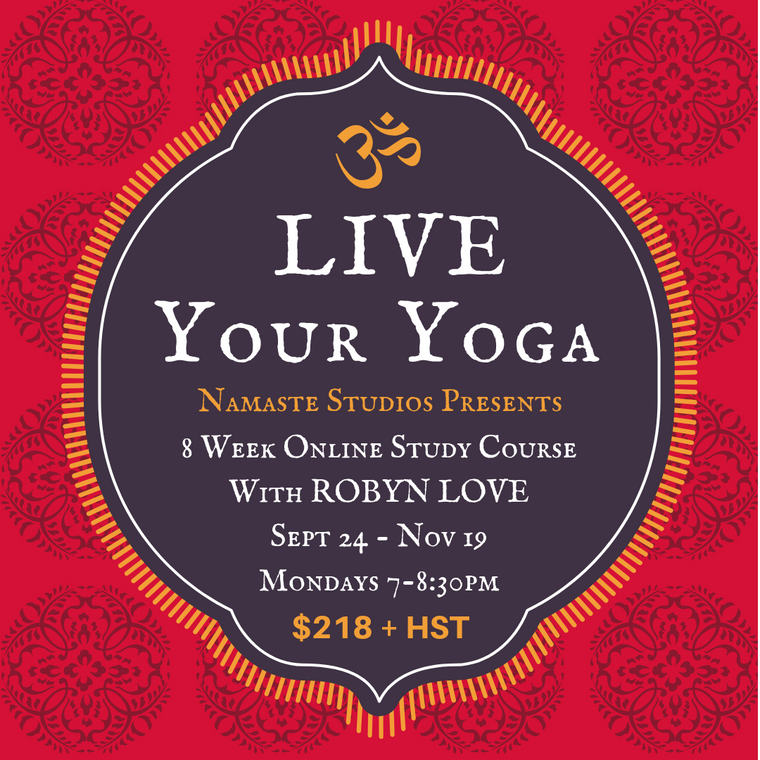 LIVE YOUR YOGA - 8 Week Online Course with ROBYN LOVE