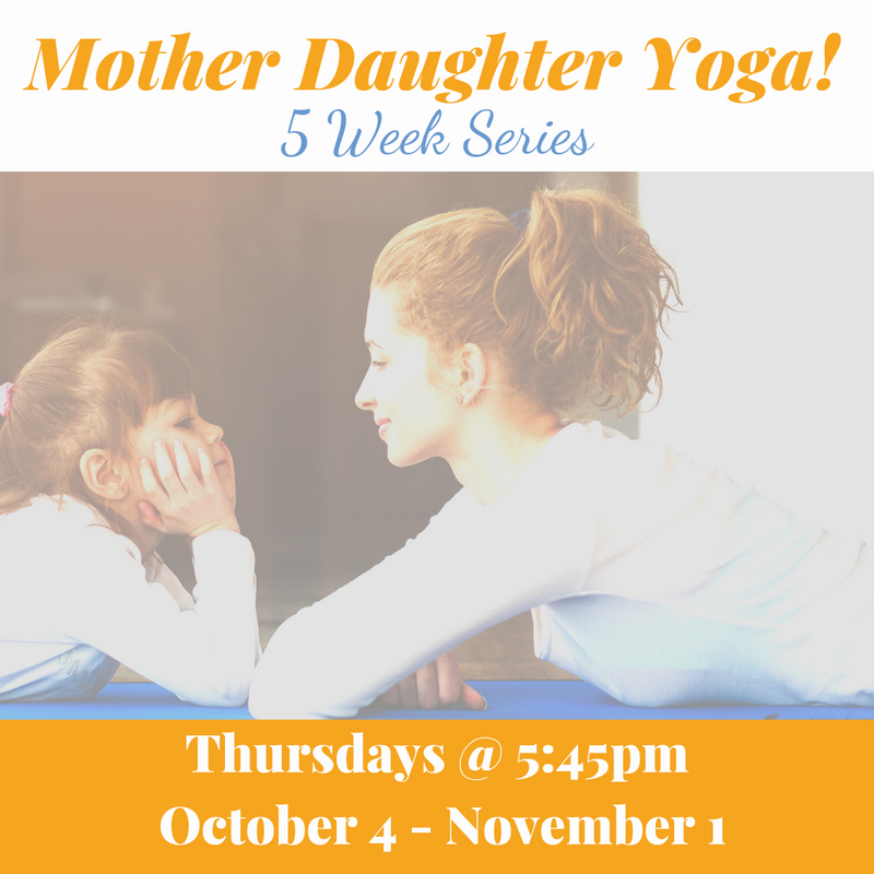 Mother-Daughter Yoga: 5 Weeks Series (OCT)