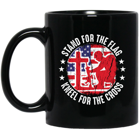 Stand For The Flag - Kneel For The Cross - 11 oz. Black Mug