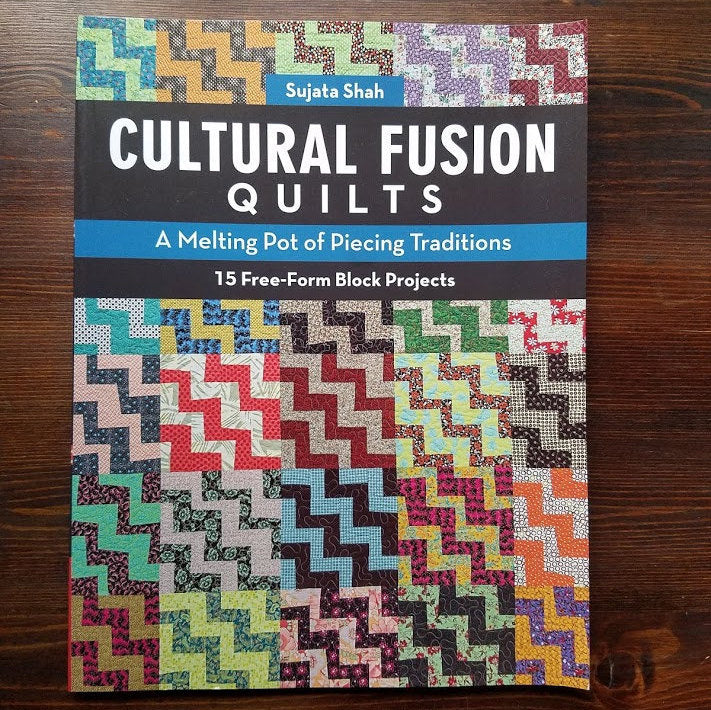 Cultural Fusion Quilts by Sujata Shah, Quilting Book, Quilt Patterns, Fusion Quilt Patterns, Free Form Quilt Block Patterns