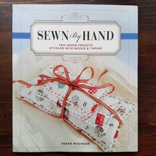 Load image into Gallery viewer, Sewn By Hand by Susan Wasinger, Sewing Book, Hand Sewing Patterns, Hand Sewing Book