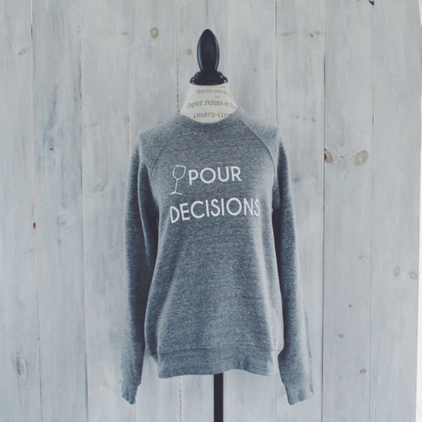 Pour Decisions- Grey Sweatshirt - ravelBrand