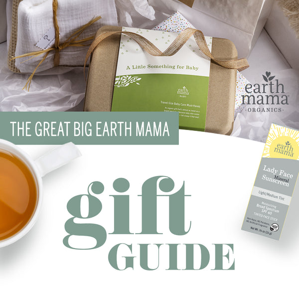 The Great Big Earth Mama Gift Guide
