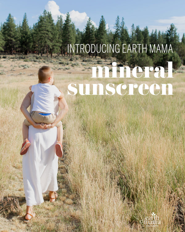 Introducing Earth Mama Mineral Sunscreen - Earth Mama Blog