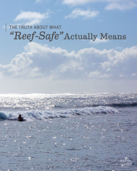 "The Truth About What ""Reef Safe"" Actually Means - Earth Mama blog"