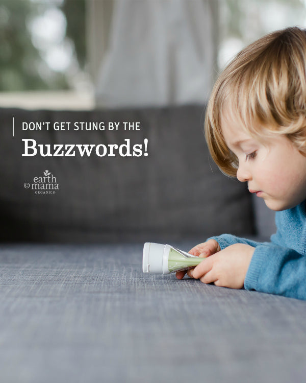Don't Get Stung by the Buzzwords! - Earth Mama Blog