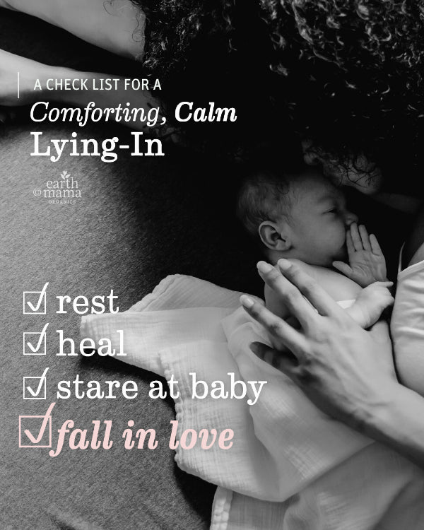 A Check List for a Comforting, Calm Lying-In - Earth Mama Blog