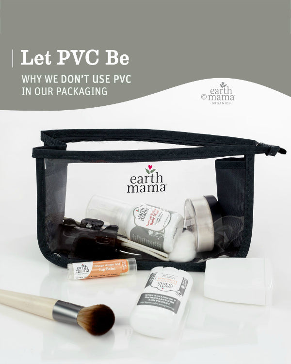 Let PVC Be - Why We Don't Use PVC In Our Packaging - Earth Mama Blog