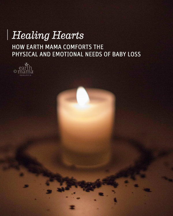 Healing Hearts - How Earth Mama Comforts the Physical and Emotional Needs of Baby Loss - Earth Mama Blog