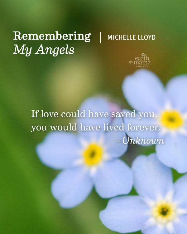 Remembering My Angels - Earth Mama Blog