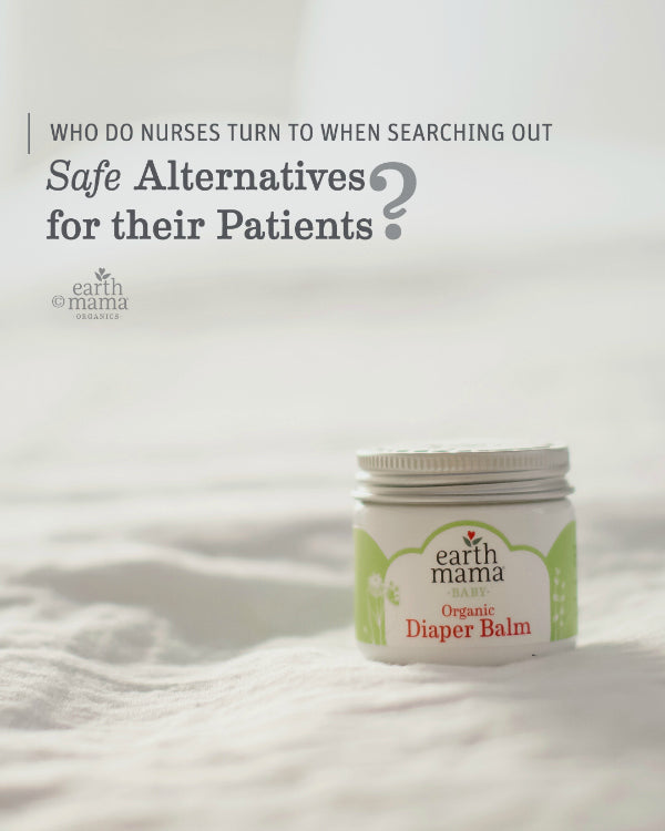 Who Do Nurses Turn to When Searching Out Safe Alternatives for Their Patients? - Earth Mama Blog