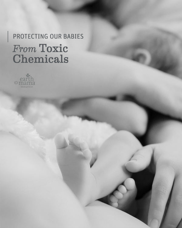 Protecting our Babies from Toxic Chemicals - Earth Mama Blog