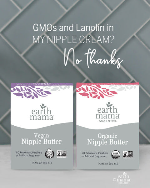 GMOs and Lanolin in My Nipple Cream? No Thanks! - Earth Mama Blog