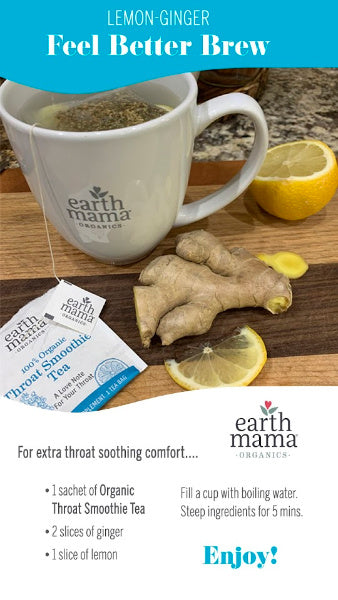 Tea Time with Earth Mama  - Lemon-Ginger Feel Better Brew with Organic Throat Smoothie Tea