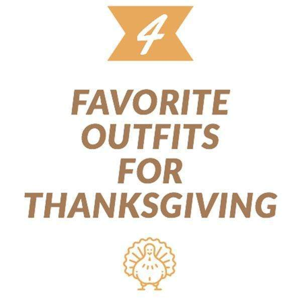 4 Favorite Outfits for Thanksgiving