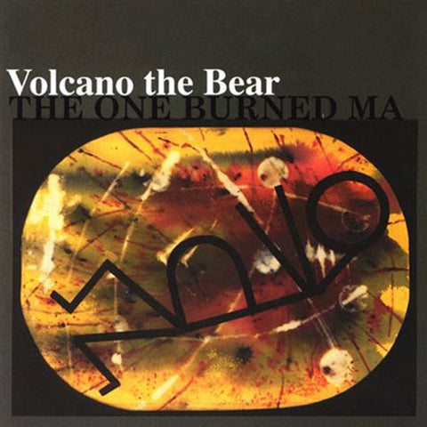"Volcano the Bear - ""The One Burned Ma"""