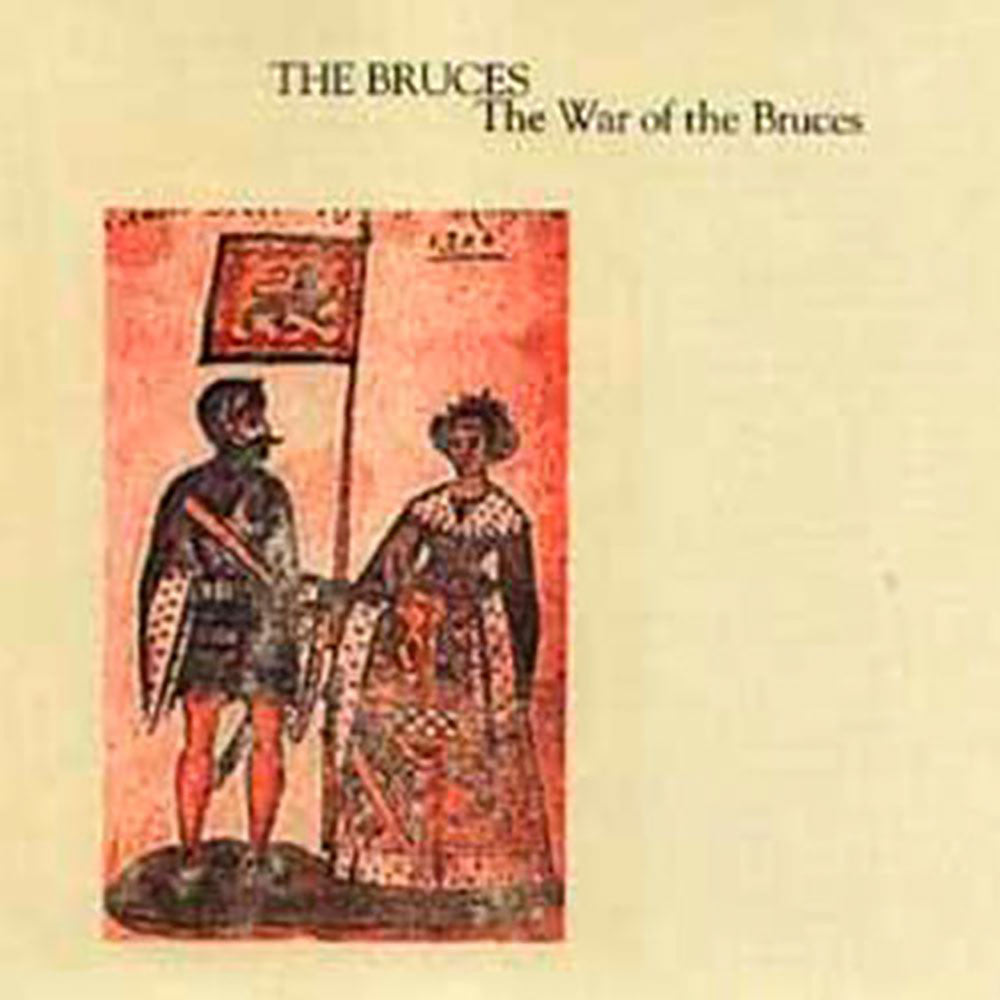 "The Bruces - ""The War of The Bruces"""