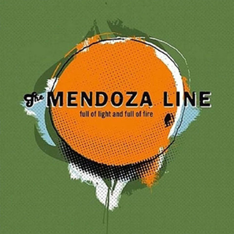 "The Mendoza Line - ""Full of Light and Full of Fire"""