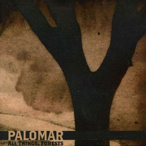 "Palomar - ""All Things, Forests"""