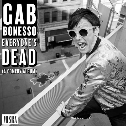 "Gab Bonesso - ""Everyone's Dead (A Comedy Album)"""