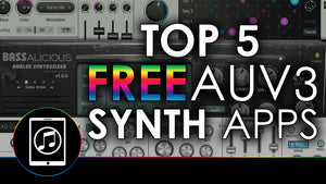 Top 5 FREE AUv3 Instrument and Synth Apps