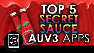Top 5 Secret Sauce AUv3 Apps