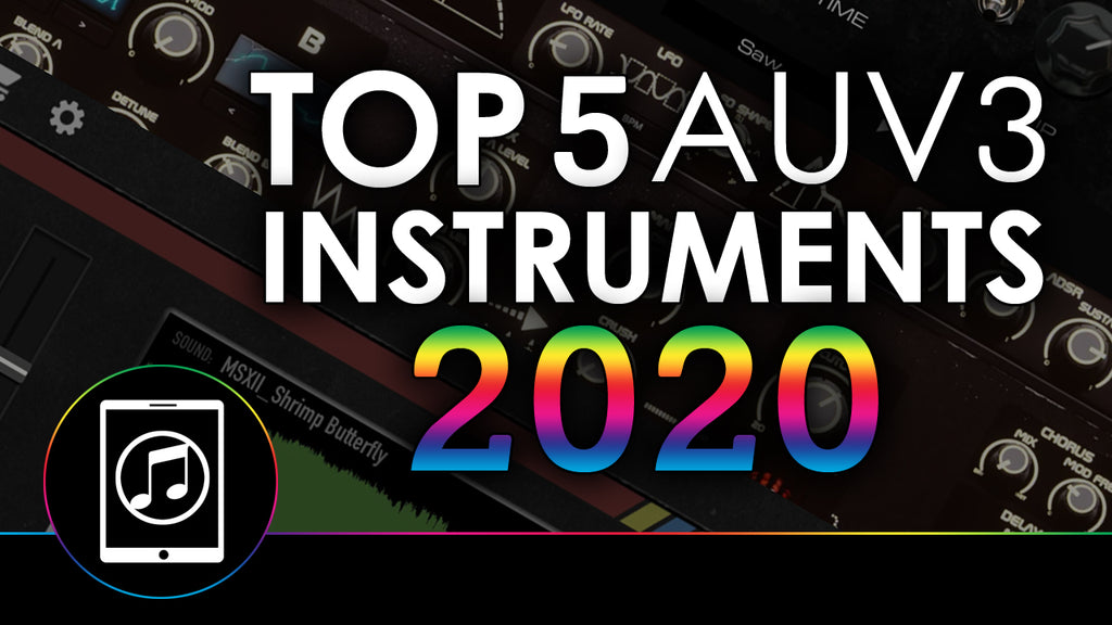 Top 5 AUv3 Instruments of 2020