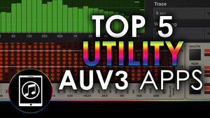 Top 5 AUv3 Utility Apps