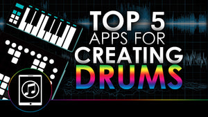 Top 5 Best Apps For Creating Drums From Scratch
