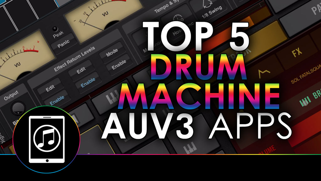 Top 5 Best AUv3 Drum Machine Apps with Demos