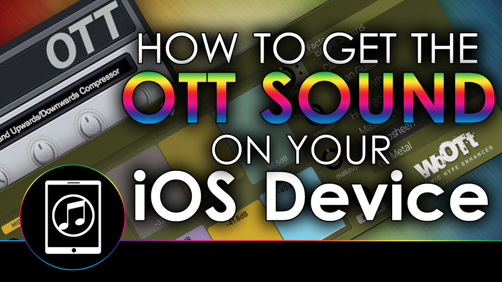 How To Achieve The OTT Sound On Your iPad