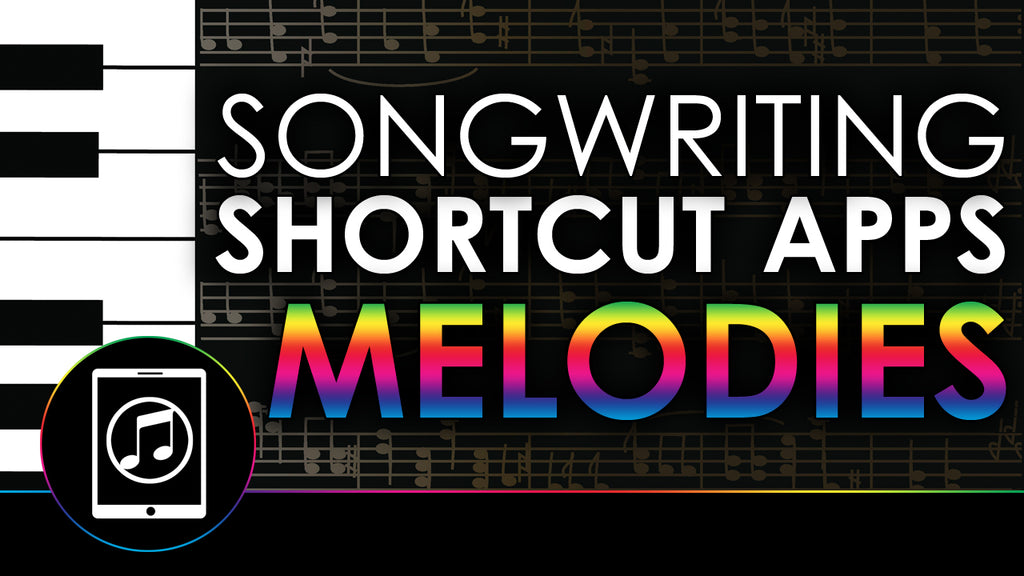 Songwriting Shortcut Apps - Melodies