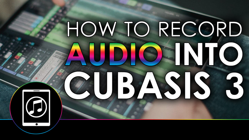 How To Record Audio Into Cubasis 3 Using Audiobus and AUM