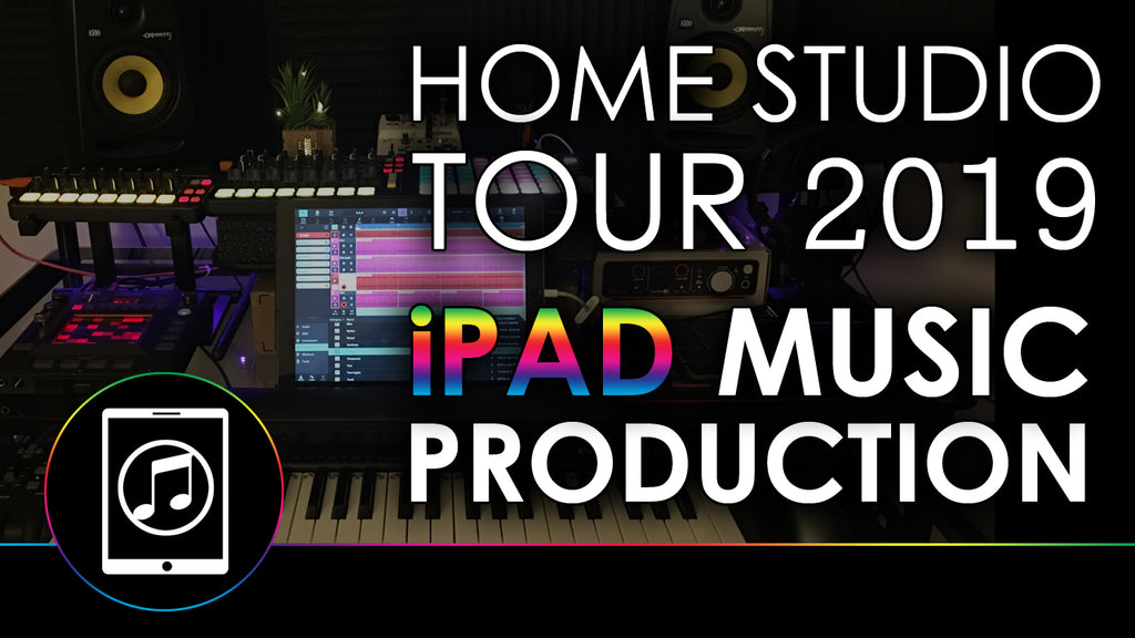 Home Studio Tour for iPad Music Production 2019