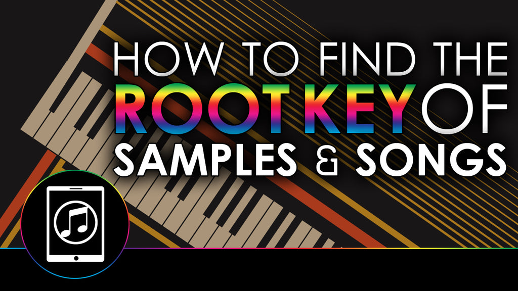 How To Find The Root Key Of Samples & Songs On iPad