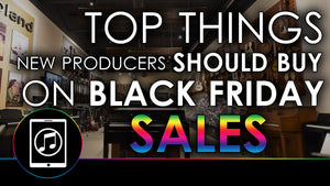 Top things new producers should buy with Black Friday Sales