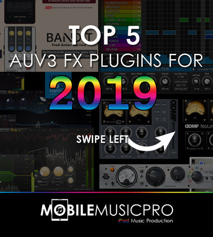 Top 5 AUv3 Effect Plugins of 2019