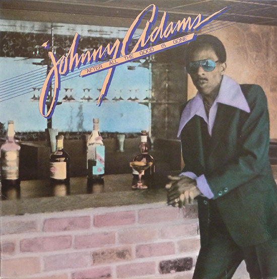 After All the Good Is Gone by Johnny Adams