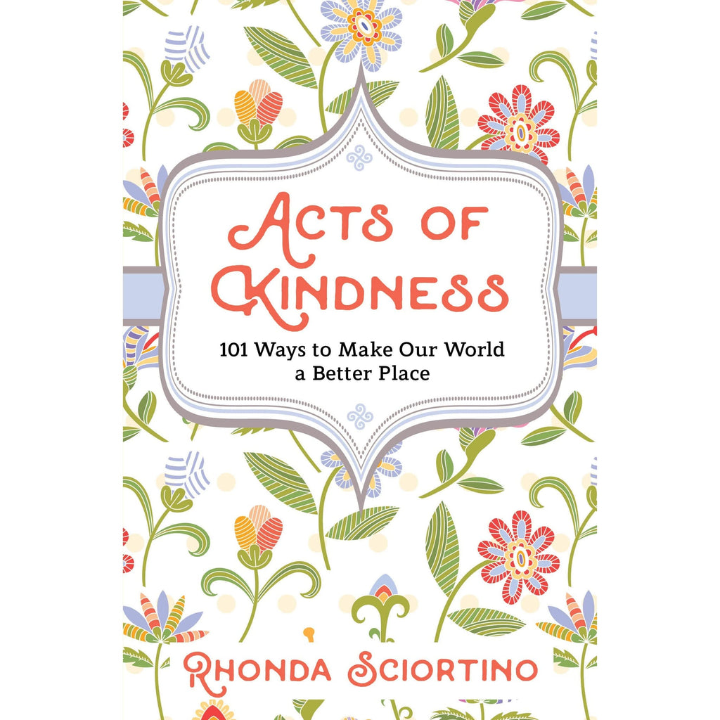 Acts of Kindness: 101 Ways to Make the World a Better Place - r. h. ballard shop