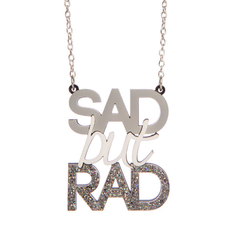 Sad But Rad Necklace