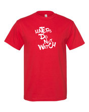 Load image into Gallery viewer, Haters Do Not Watch T-Shirt