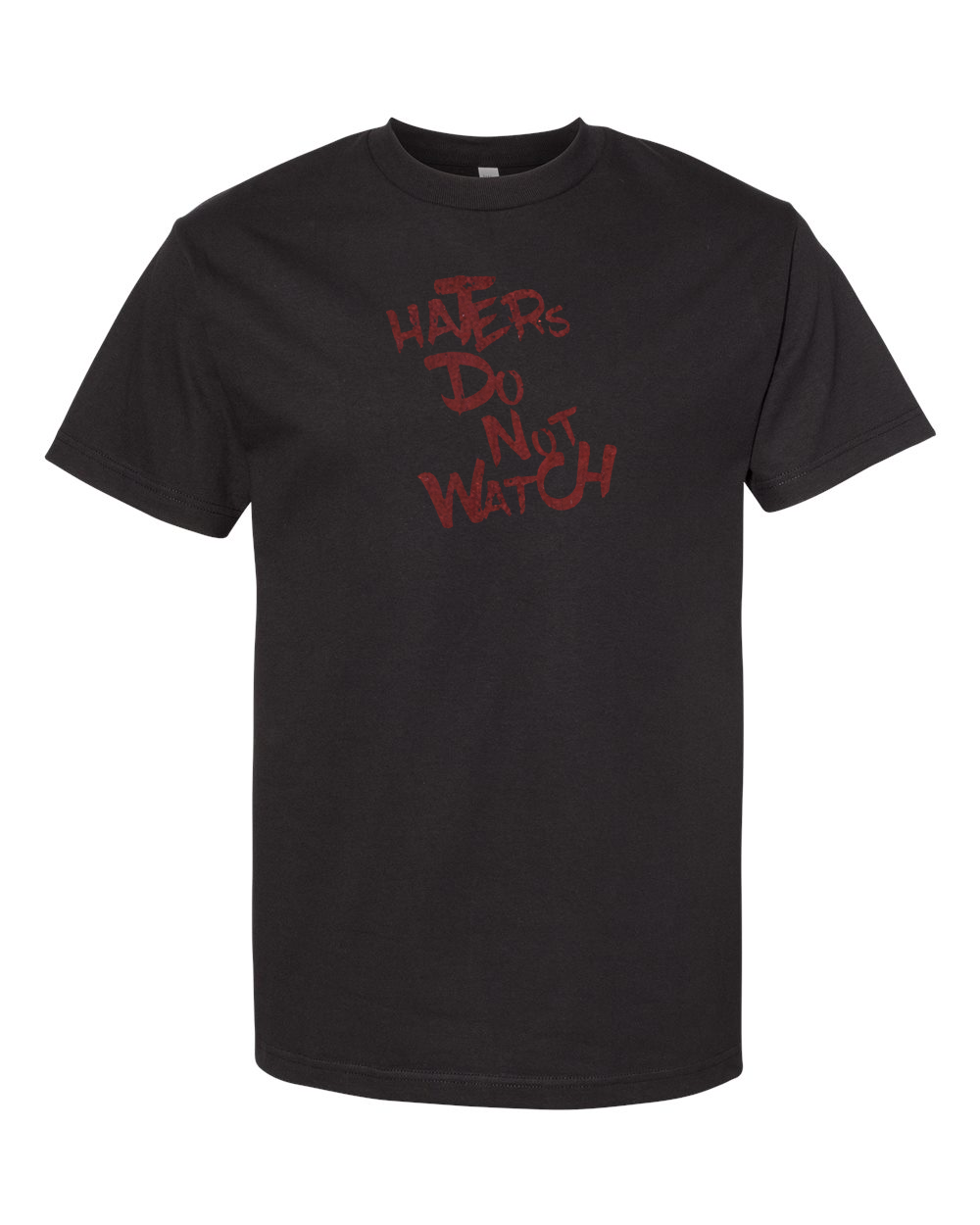 Haters Do Not Watch T-Shirt