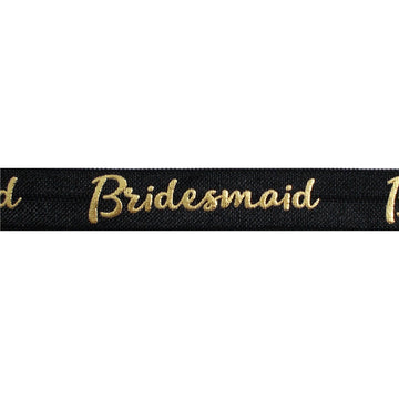 "Black & Gold Bridesmaid - 5/8"" Metallic Printed Fold Over Elastic"