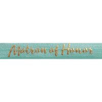 "Sea Foam & Gold Matron of Honor - 5/8"" Metallic Printed Fold Over Elastic"
