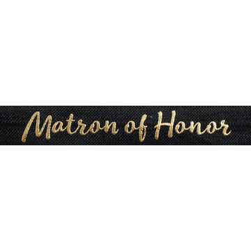 "Black & Gold Matron of Honor - 5/8"" Metallic Printed Fold Over Elastic"