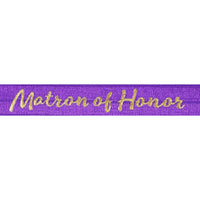 "Purple & Gold Matron of Honor - 5/8"" Metallic Printed Fold Over Elastic"