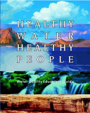 Healthy Water, Healthy People Water Quality Educators Guide