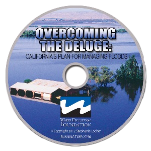 Overcoming the Deluge: Californiau2019s Plan for Managing Floods (DVD)
